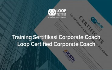 Training Sertifikasi Corporate Coach Loop Certified Corporate Coach