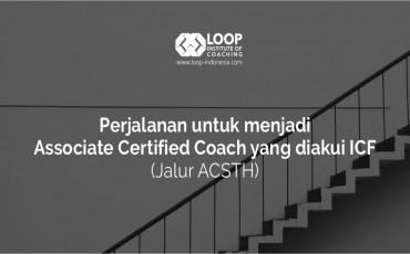 Perjalanan menjadi Associate Certified Coach melalui jalur ACSTH