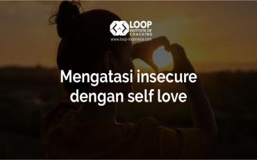 Mengatasi Insecure Dengan Self Love